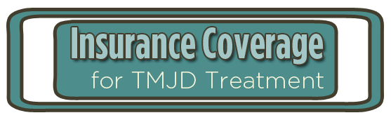 TMJ Treatment Insurance Coverage