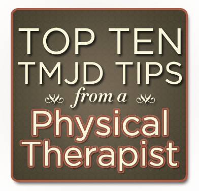 TMJ Tips from a Physical Therapist
